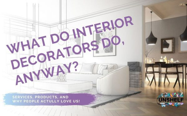What Interior Decorators Do, and Why People Love Them