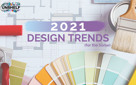 2021 Design Trends for the Home!