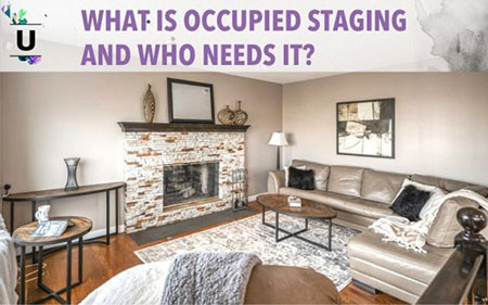What is Occupied Staging and Who Needs It?